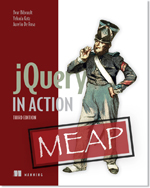 jQuery in Action by Bear Bibeault, Yehuda Katz, and Aurelio De Rosa